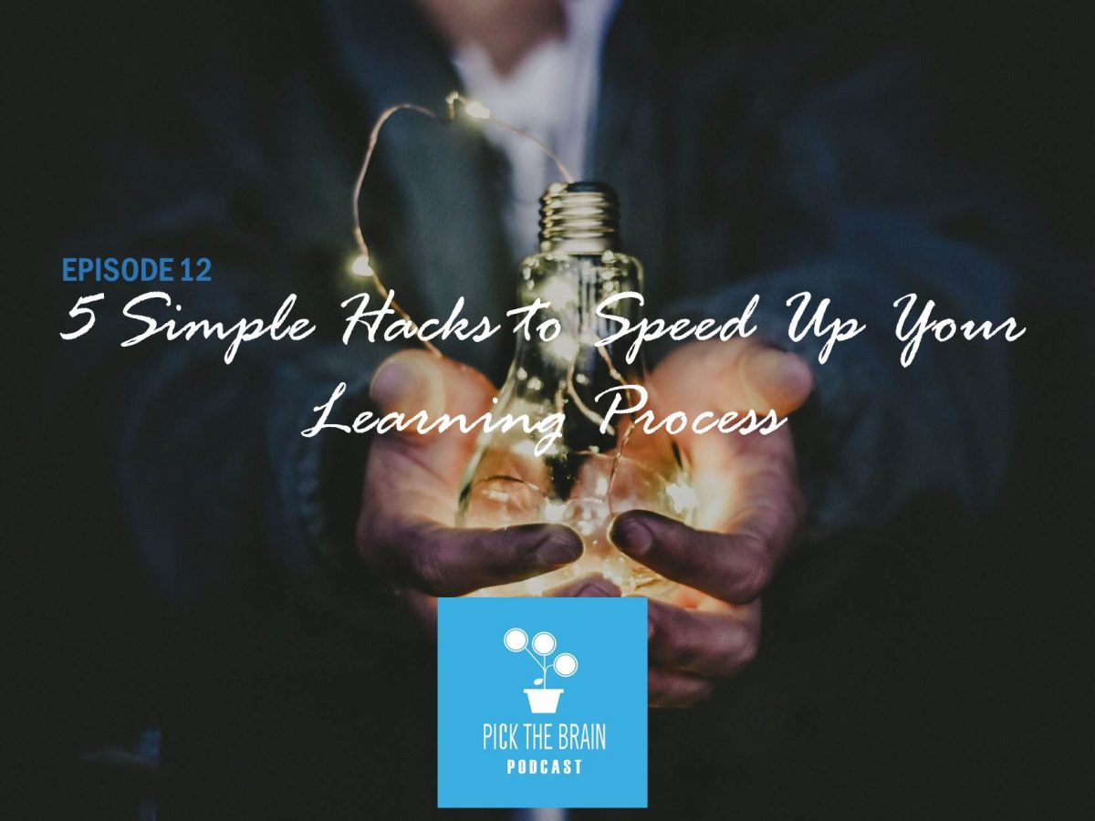 5 Simple Hacks to Speed Up Your Learning Process