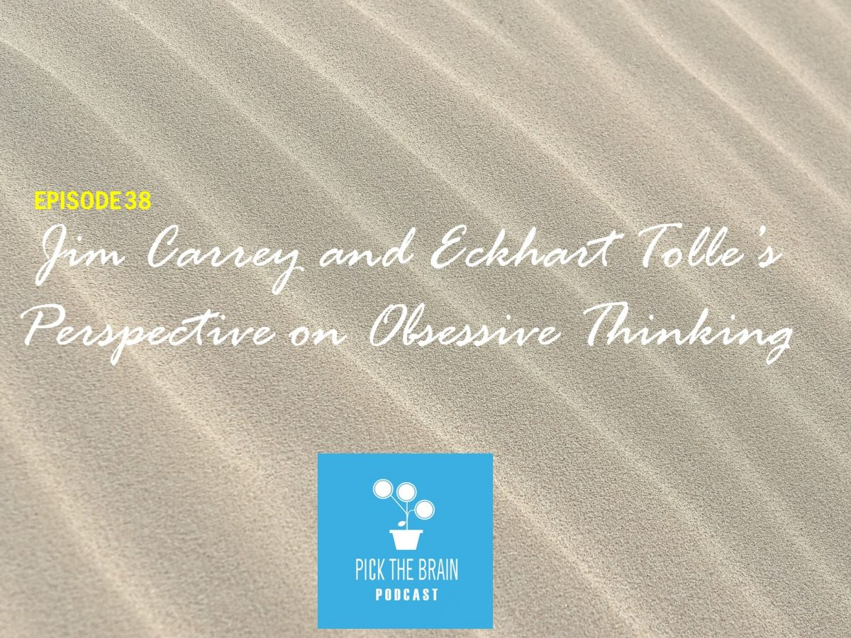 Jim Carrey and Eckhart Tolle's Perspectives on Obsessive Thinking