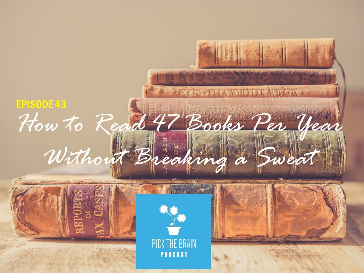 How to Read 47 Books Per Year Without Breaking a Sweat