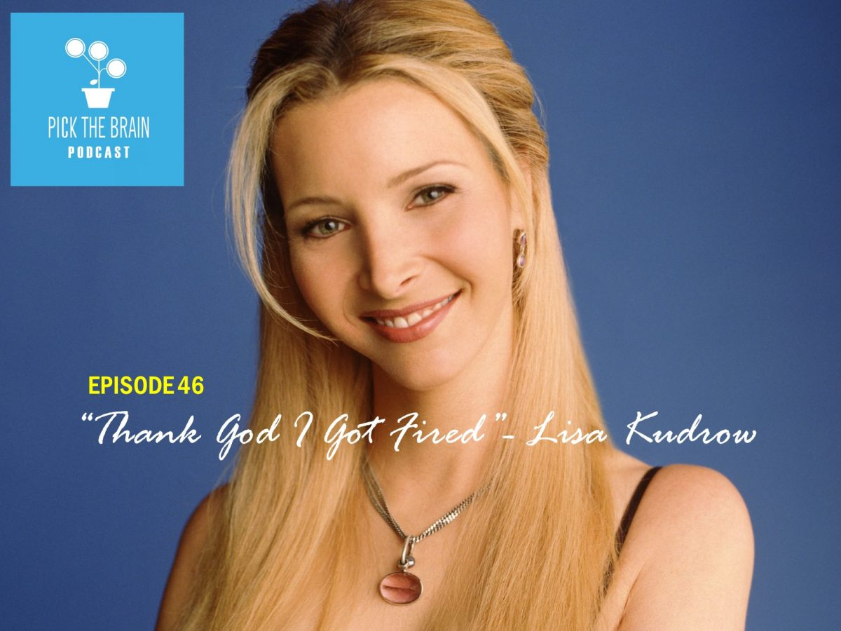 """Thank God I Got Fired"" – Lisa Kudrow"