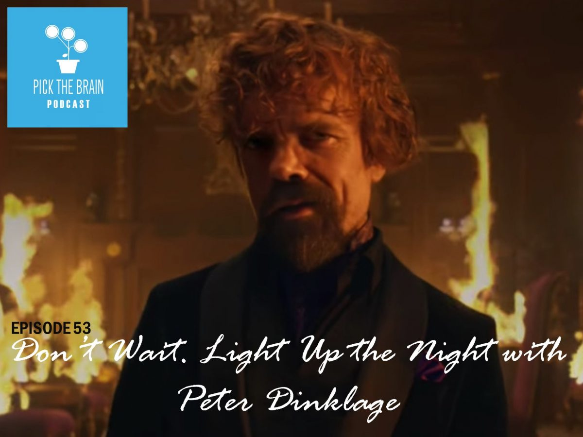 Don't Wait. Light Up the Night with Peter Dinklage