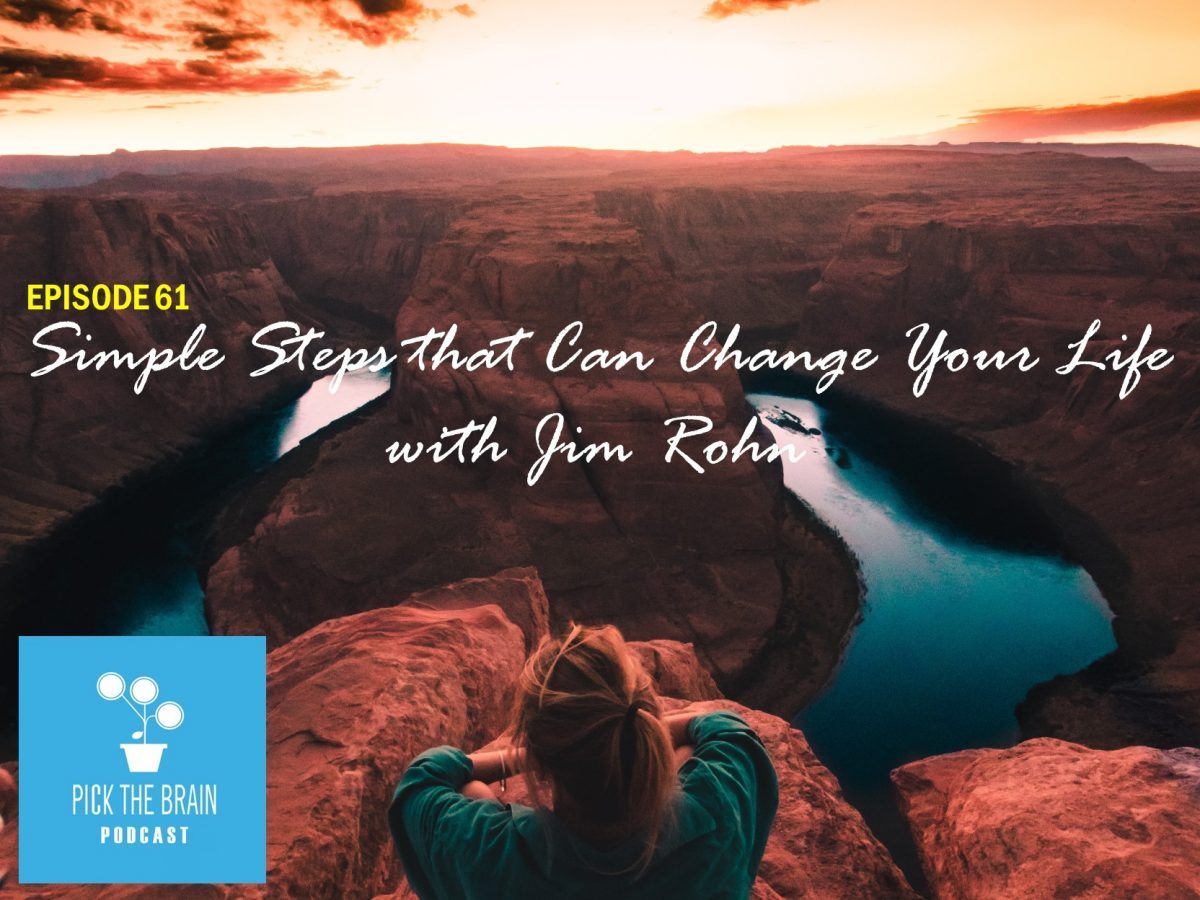 Simple Steps that Can Change Your Life with Jim Rohn