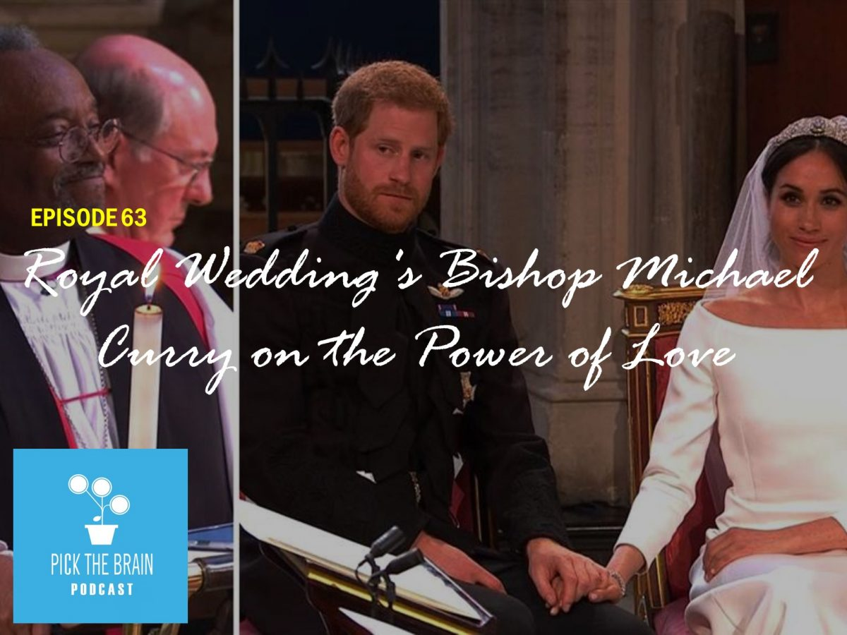 Royal Wedding's Bishop Michael Curry on the Power of Love