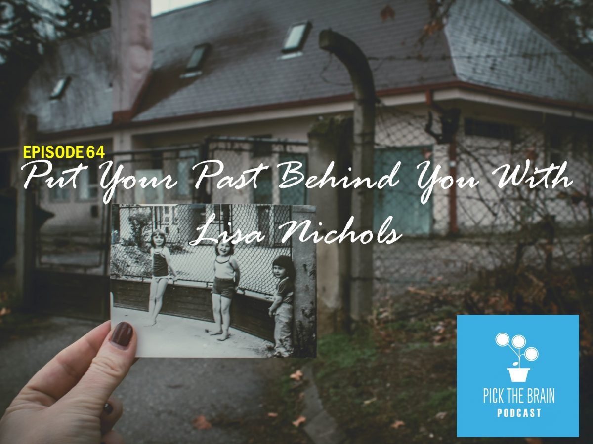 Put Your Past Behind You With Lisa Nichols