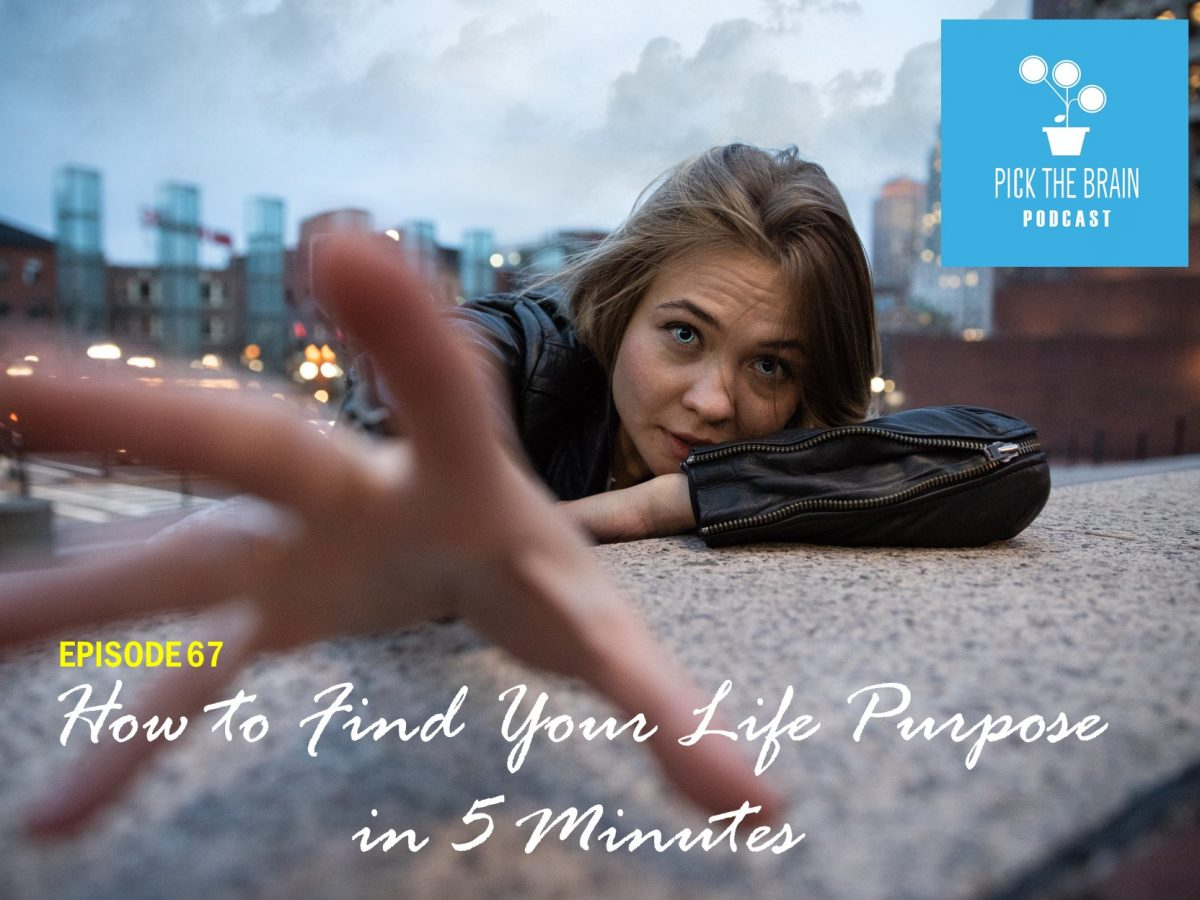 How to Find Your Life Purpose in 5 Minutes