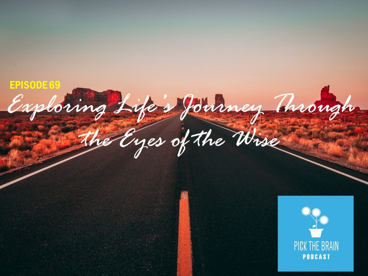 Exploring Life's Journey Through the Eyes of the Wise