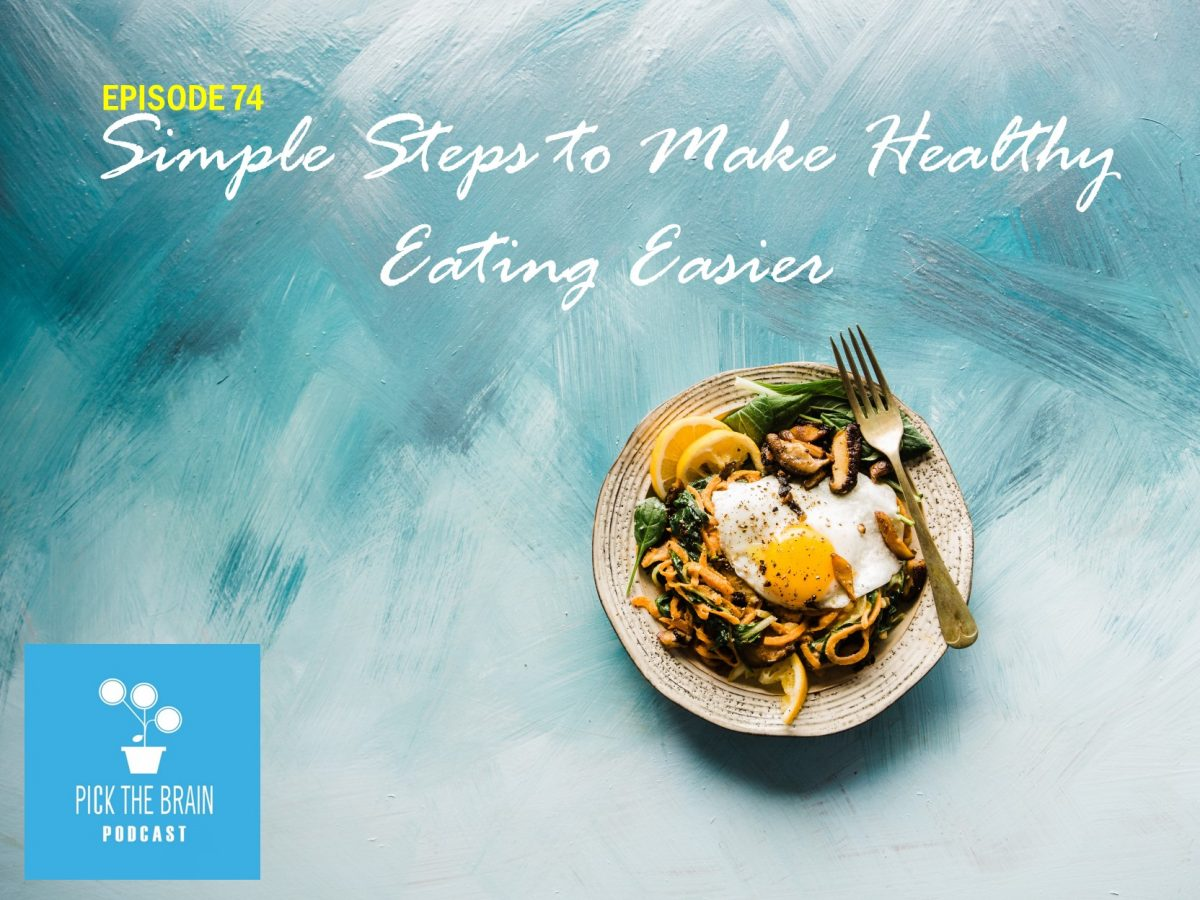 Simple Steps to Make Healthy Eating Easier