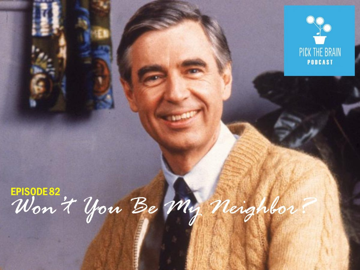 Won't You Be My Neighbor? Timeless Lessons from a Familiar Voice