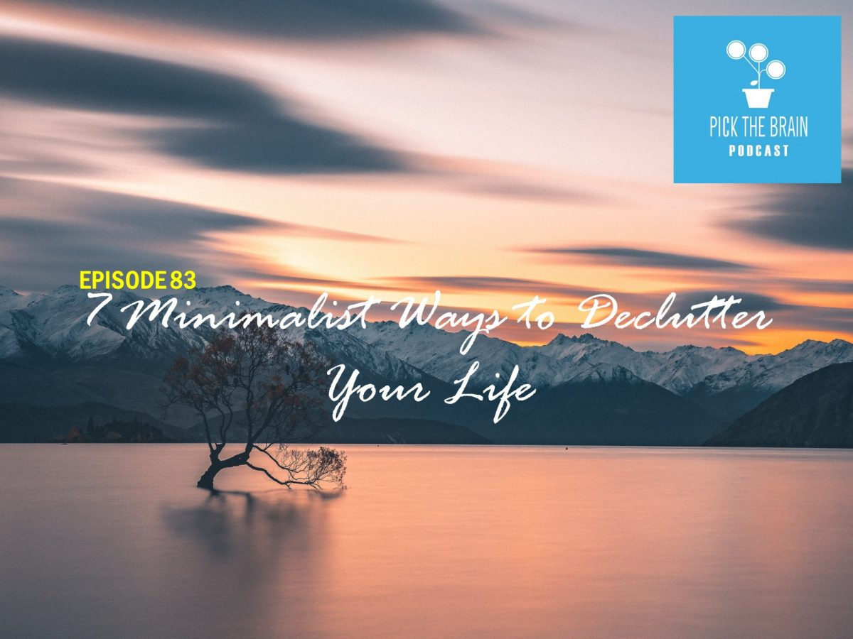 7 Minimalist Ways to Declutter Your Life