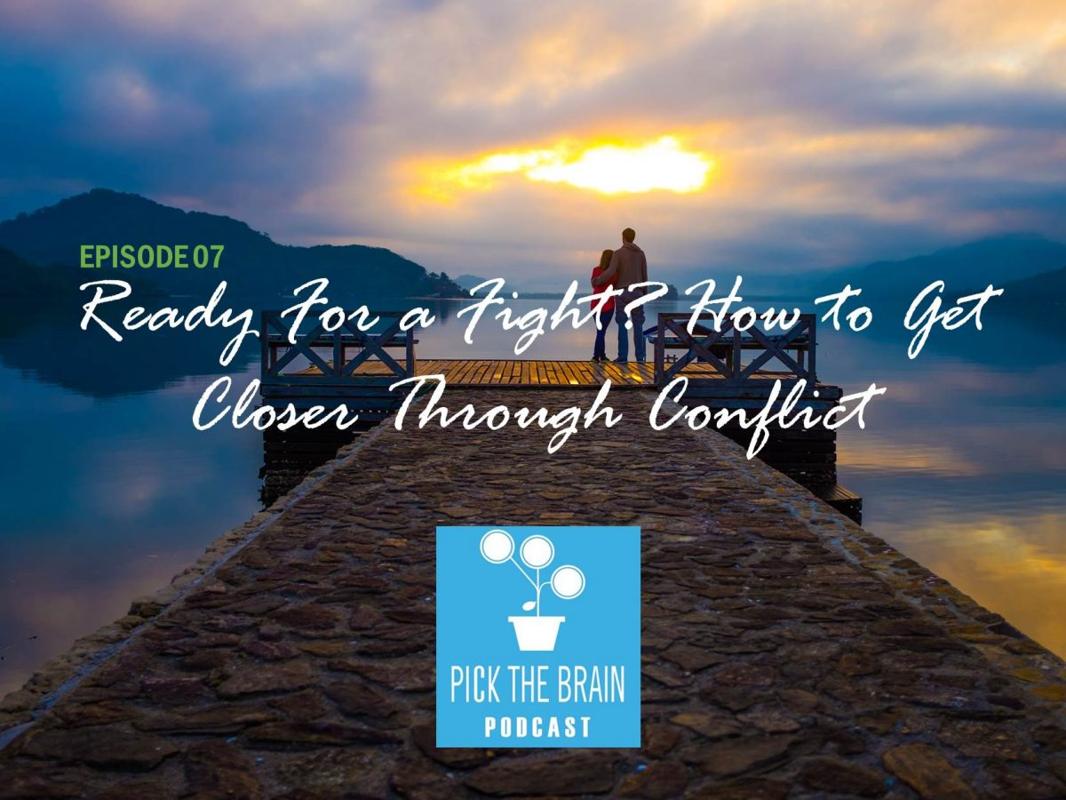 Are You Ready For a Fight? How to Get Closer Through Conflict