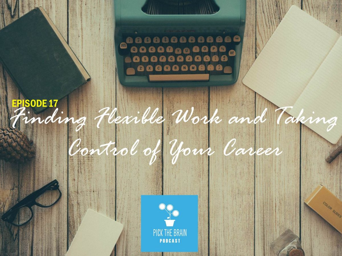 Finding Flexible Work and Taking Control of Your Career