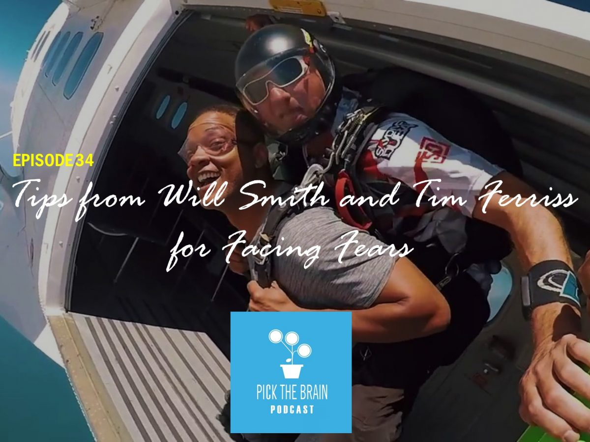 Tips from Will Smith and Tim Ferriss for Facing Fears