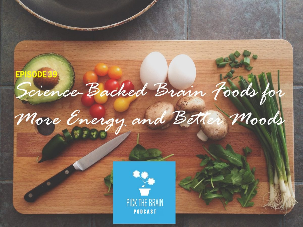 Science-Backed Brain Foods for More Energy and Better Moods