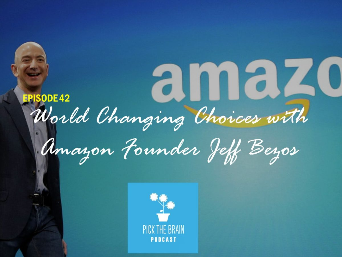 World Changing Choices with Amazon Founder Jeff Bezos