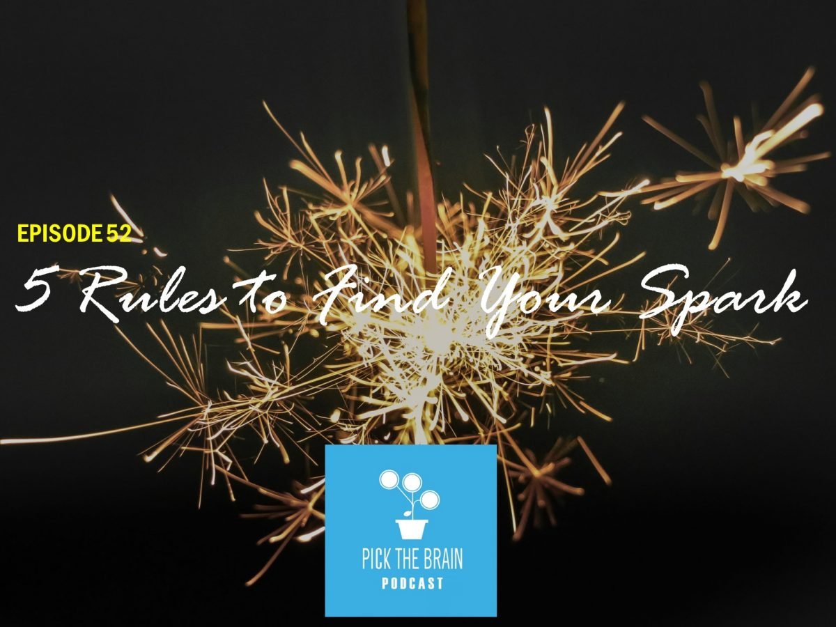 5 Rules to Follow to Find Your Spark