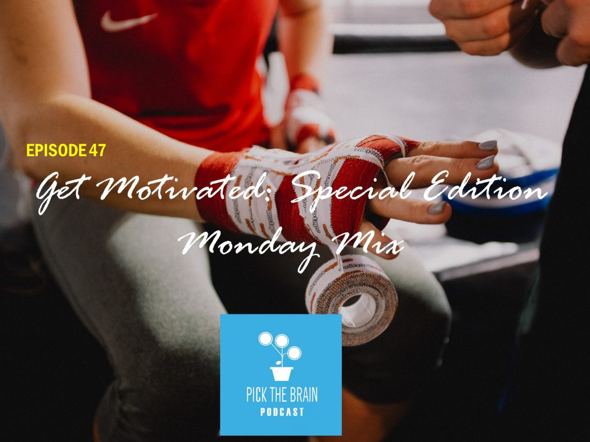 Get Motivated: Special Episode Monday Mix