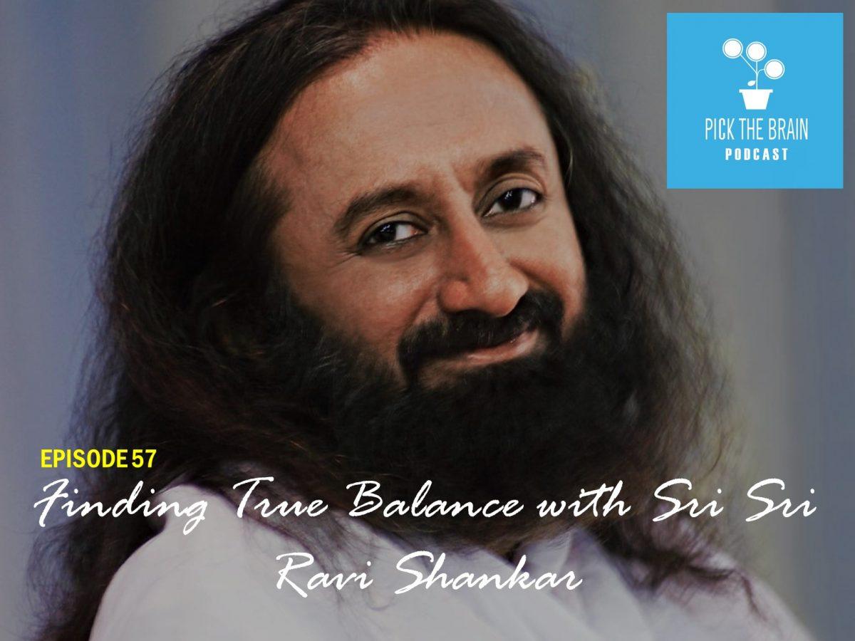 Finding True Balance with Sri Sri Ravi Shankar