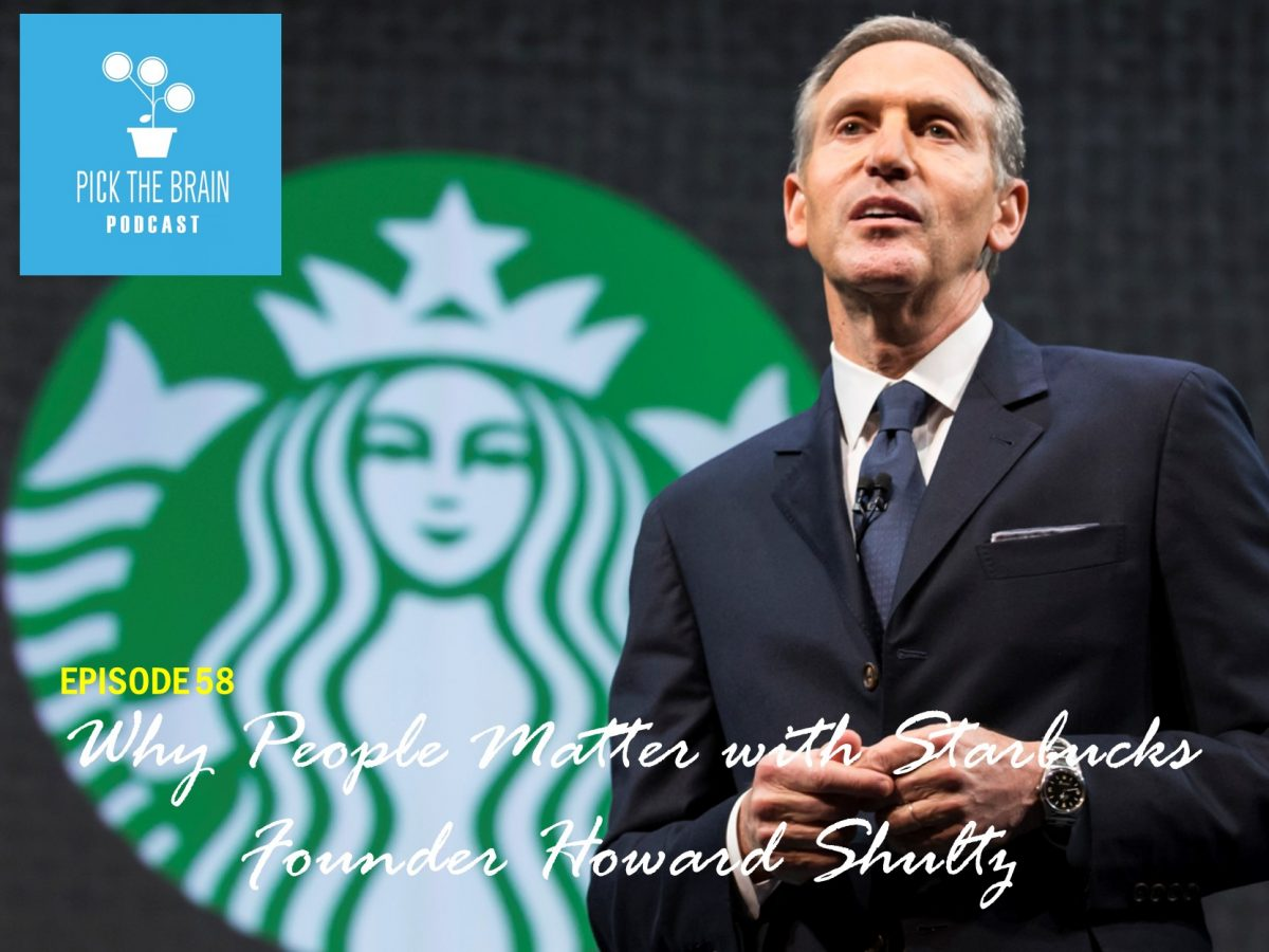 Why People Matter with Starbucks Founder Howard Shultz